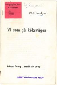 Vi som gå köksvägen / Olivia Nordgren. - Stockholm : Frihet, 1936. - 34 s.