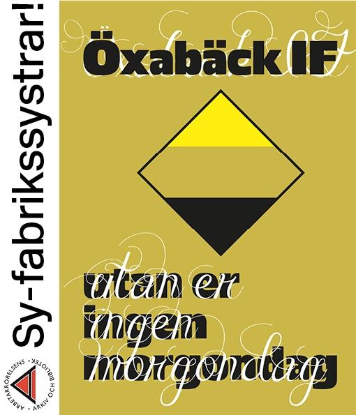 Affisch för Sy-fabrikssystrar - Öxabäck IF - utan er ingen morgondag