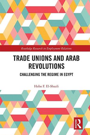 Bokomslag Trade unions and arab revolutions (2019).