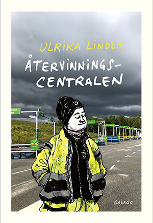 Bokomslag i gult och grått till Ulrika Linders bok Återvinningscentralen.