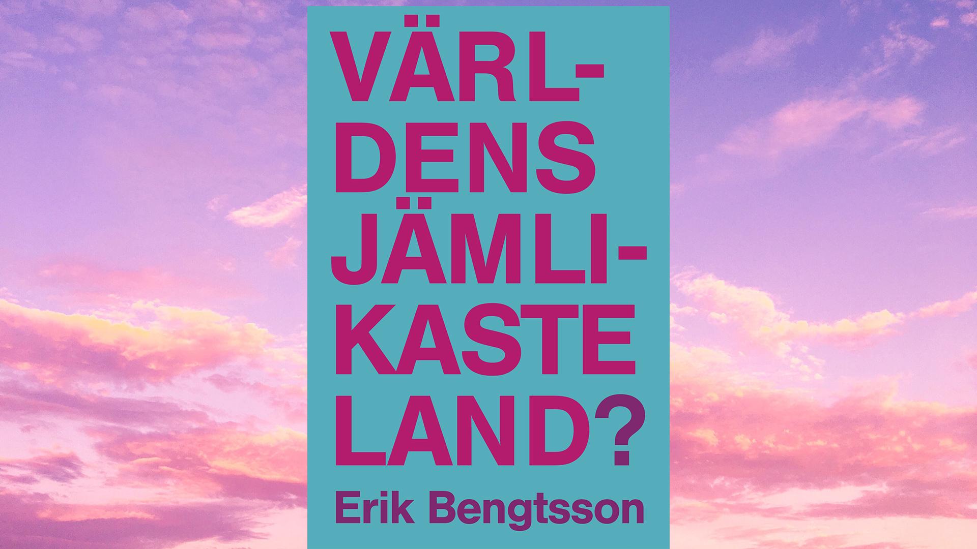 Bokomslag Världens jämlikaste land? mot rosa bakgrund.
