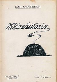 """Bokomslag till Dan Anderssons  novellsamling """"Kolarhistorier"""". Texten handlar om samlingsutgåvan från 1928."""