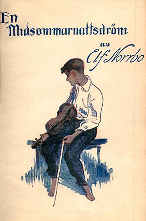 """Bokomslag till Elf Norrbos """"En bidsommarnattsdröm"""". Illustrationen föreställer en pojke med blå byxor och vit skjorta sitter på en bänk med en fiol i handen."""