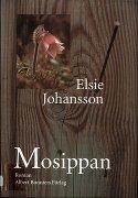 Elsie Johansson: Mosippan
