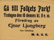Affisch: Gå till Folkets Park! Tisdagen den 10 dennes kl. 8 e. m. Föredrag av Ejnar Ljungberg från Göteborg.