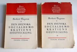 Den svenska socialdemokratiens idéutveckling / Tingsten, Herbert. - Tiden, Stockholm, 1941.