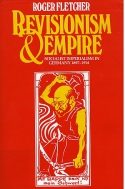 Roger Fletcher: Revisionism and empire : socialist imperialism in Germany 1897-1914