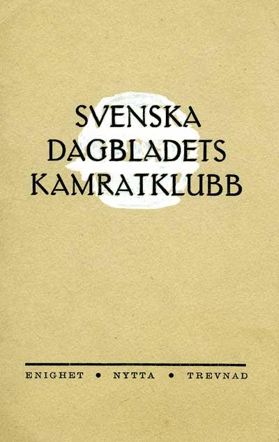 Svenska Dagbladets kamratklubb. Enighet, nytta, trevnad.